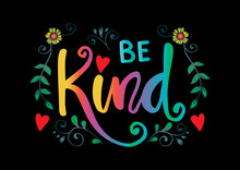 Be Kind Hand Lettering. Motivational Quote