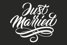 Hand Drawn Lettering Just Married. Elegant Isolated Modern Handwritten Calligraphy. Vector Ink Illustration For Wedding Day. Typography Poster. For Cards, Invitations, Prints Etc.