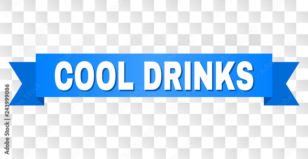 Fototapety, obrazy: COOL DRINKS text on a ribbon. Designed with white caption and blue stripe. Vector banner with COOL DRINKS tag on a transparent background.
