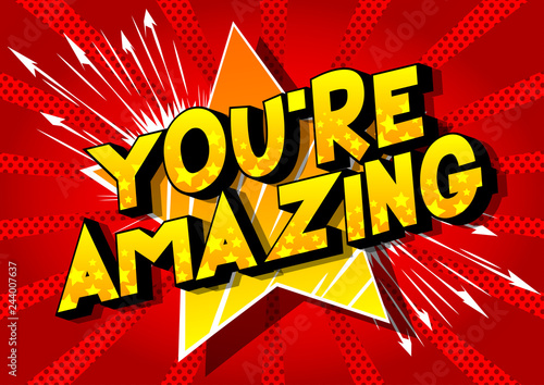 Photo  You're Amazing - Vector illustrated comic book style phrase on abstract background