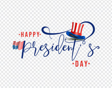 Stylish Handwriting Lettering Of Happy President's Day With Uncle Sam Hat On Transparent Background.