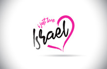 Israel I Just Love Word Text With Handwritten Font And Pink Heart Shape.