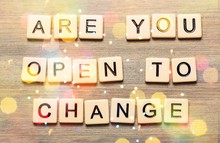 Are You Open To Change Quote W...