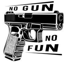 Pistol Glock Gun Vector Illustration. 9 Caliber. Pistol Emblem Logo. No Gun No Fun.