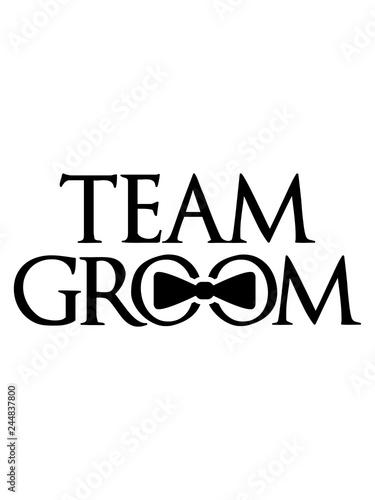 Team Groom Junggesellenabschied Bachelor Party Feiern Spass Hochzeit