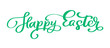 Green Happy Easter handwritten lettering text. Text typography design for greeting cards and poster. Design template celebration. Vector illustration