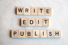 The Words Write Edit Publish Written In Wooden Block Letters On A White Background. Business Concepts Of Copywritter, Editing, Publisher