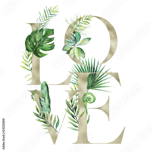 Tropical exotic watercolor floral illustration - LOVE arrangement banner with gold texture letters, for wedding stationary, greetings, wallpapers, fashion, background. Palm, fern, banana, green leaves Wall mural