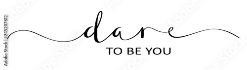 DARE TO BE YOU brush calligraphy banner