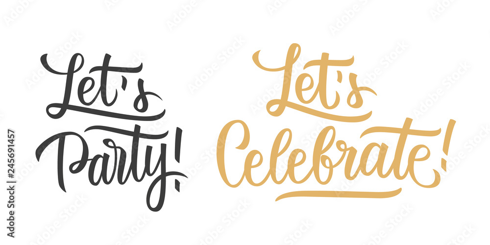 Fototapeta Let's Party, Let's Celebrate hand lettering text design template. Creative typography for holiday greetings, party posters and invitations. Vector illustration.
