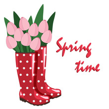 "Red Rubber Boots With Pink Tulips In Them And Text ""Spring Time"". Spring Illustration. Seasons Greeting."