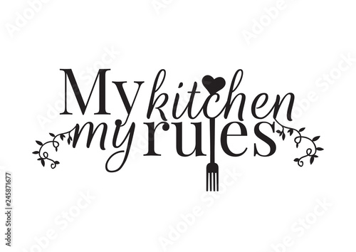 Fotografie, Obraz  Wording Design, My Kitchen My Rules, Wall Decals, Art Decor, Wall Design illustr