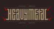 Heavy metal - brutal font for labels, headlines, music posters or t-shirt print. Horizontal inscription.