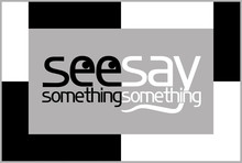 See Something , Say Something....