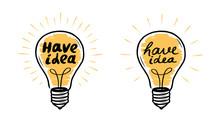 Light Bulb. Have Idea, Lightbulb Banner. Lettering Vector Illustration