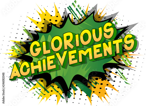 Fotografía Glorious Achievements - Vector illustrated comic book style phrase on abstract background