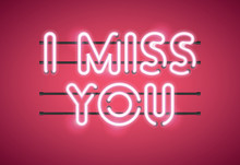 I Miss You Valentine's Day Glowing Neon Sign