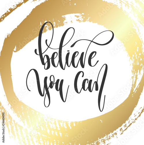 Fotografie, Obraz believe you can - hand lettering inscription text, motivation and inspiration po