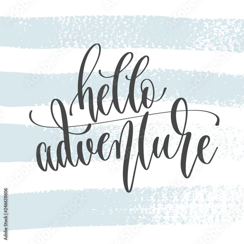 Fotografie, Obraz  hello adventure - hand lettering inscription text, motivation and inspiration po