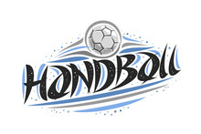 Vector Logo For Handball, Outline Illustration Of Throwing Ball In Goal, Original Decorative Brush Typeface For Word Handball, Abstract Simplistic Cartoon Sports Banner With Lines And Dots On White.