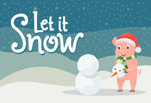 Let It Snow Poster With Piglet In Warm Cloth On Winter Background With Hills And Snowflakes. Pig In Red Hat And Knitted Scarf Making Snowman Outdoors
