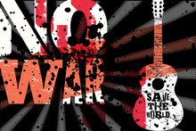 No War. Save The World. Pacifist Music Festival. Typographic Vintage Grunge Peace Poster. Retro Vector Illustration.
