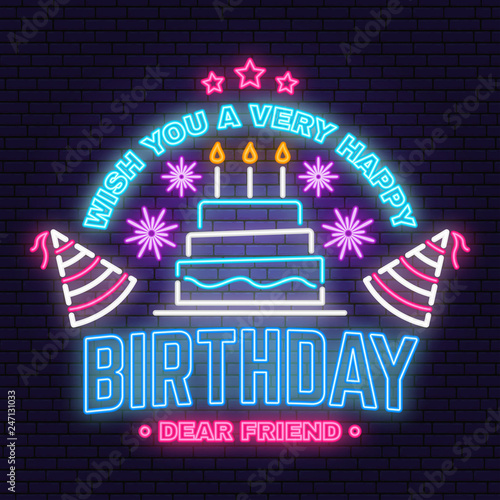 Wish You A Very Happy Birthday Dear Friend Neon Sign Badge Sticker With Hat Firework And Cake Candles Vector Design For