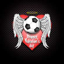 Happy Valentine Day And Soccer