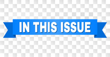 IN THIS ISSUE Text On A Ribbon. Designed With White Caption And Blue Tape. Vector Banner With IN THIS ISSUE Tag On A Transparent Background.