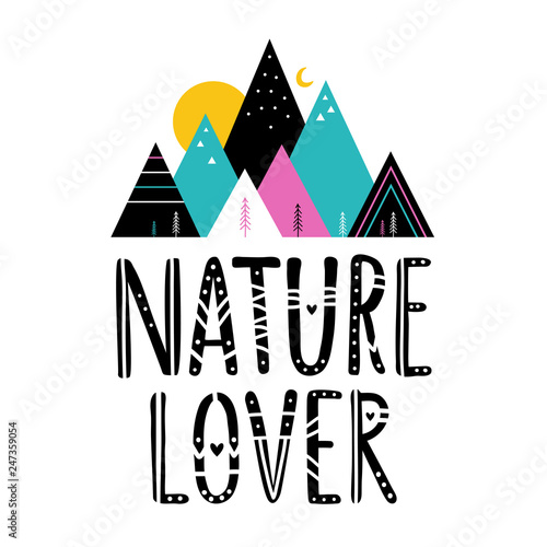 Vector illustration with colored geometric mountains, pine trees, moon, sun and lettering tribal words -Nature Lover Canvas Print