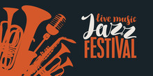 Vector Poster For A Jazz Festival Of Live Music In Retro Style On Black Background With Wind Instruments, Saxophone, Microphone And Inscriptions