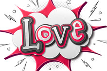 Valentine's Day Poster In Style Of Comics Book And Pop Art. Lettering Love Of Multilayer Grey-pink Letters. Colorful Banner, Halftone Effect On Speech Bubble, Burst And Sound Effects