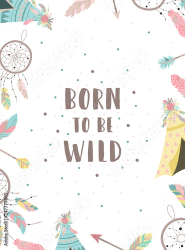 Foto-Lamellenvorhang - Vector image of words Born to be wild in boho style with dreamcatchers, feathers, wigwams, arrows. Hand-drawn illustration by national American motifs for baby, cards, flyers, posters, prints, holiday (von Anton)