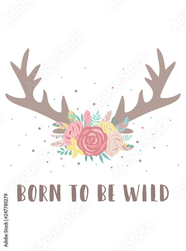Plakat w ramce 40x30 cm Vector image of deer horns in boho style with flowers with an inscription Born to be wild. Hand-drawn illustration by national American motifs for children, cards, flyers, posters, prints, holiday