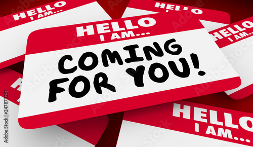 Photo  Coming For You Look Out Hello I Am Name Tag 3d Illustration