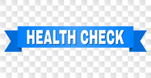 HEALTH CHECK Text On A Ribbon. Designed With White Title And Blue Stripe. Vector Banner With HEALTH CHECK Tag On A Transparent Background.