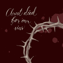 Vector Easter Banner With Handwritten Inscriptions Christ Died For Our Sins, With Crown Of Thorns And Drops Of Blood On The Black Background