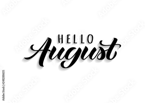 Canvas Prints Positive Typography Hello August hand drawn lettering with shadow. Inspirational summer quote. Motivational print for invitation or greeting cards, brochures, poster, calender, t-shirts, mugs.
