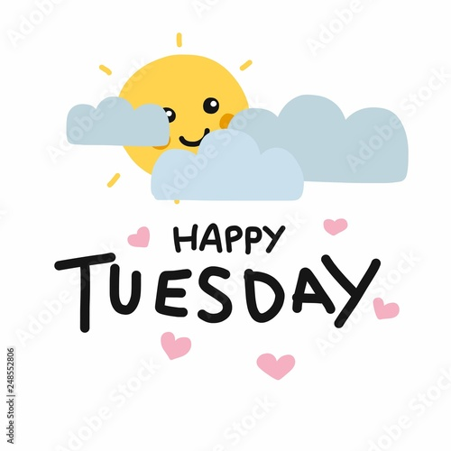Fotografie, Obraz  Happy Tuesday cute sun smile and cloud cartoon vector illustration doodle style