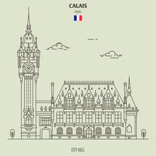 City Hall In Calais, France. Landmark Icon