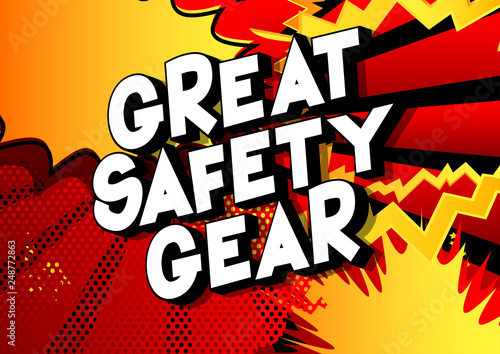 Great Safety Gear - Vector illustrated comic book style phrase on abstract background.