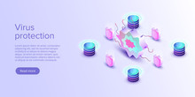 Computer Virus Protection Concept In Isometric Vector Illustration. Online Security App Or Server Antivirus Program. Internet Safety Background Or Firewall Service. Web Banner Layout Template.