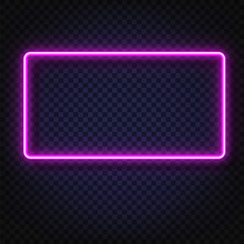 Neon Light Rectangular Banner. Vector Neon Light Frame Sign. Realistic Glowing Violet Neon Rectangular Frame Isolated On Transparent Background. Shining And Glowing Neon Effect. Plates With A Place