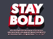 """stay Bold"" Strong 3d Red Type..."