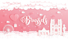 Honeymoon Trip And Valentine's Day Concept With Travel To Brussels, Belgium And World Famous Landmark In Paper Cut Style Vector Illustration.