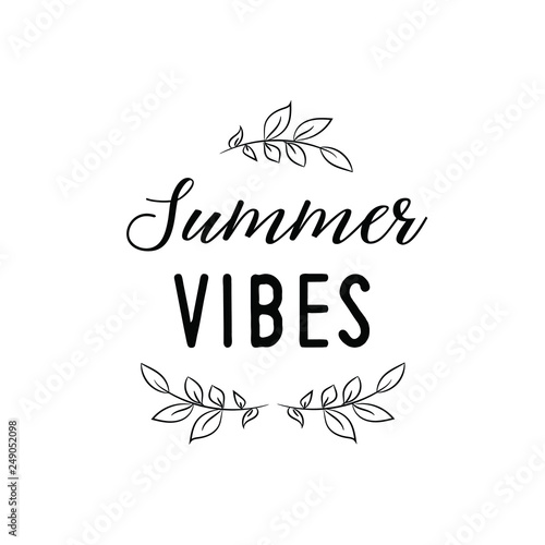 Summer vibes. Calligraphy saying for print. Vector Quote for ...
