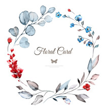 Card. Watercolor Invitation Design With Blue And Red Flowers, Leaves. Flower, Background With Floral Elements , Botanic Watercolor Illustration. Vintage Template. Wreath, Round Frame