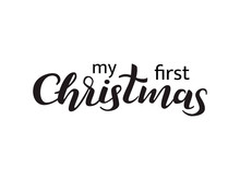 Vector Illustration. My First Christmas Lettering.