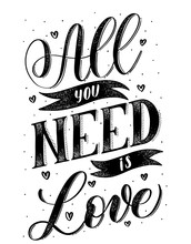 All You Need Is Love- Black Hand Lettering Card. Vector Chalkboard  Illustration.Calligraphy Inscription.