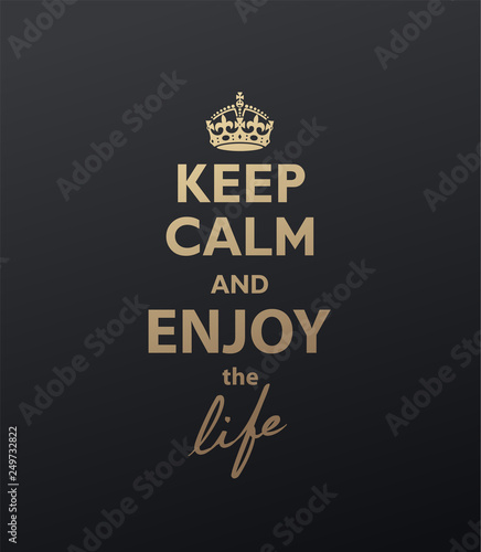 Obraz Keep Calm and Enjoy the life quotation. Golden version - fototapety do salonu